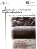 Pondicherry inscriptions, Part II: translation, appendices, glossary and phrases by G Vijayavenugopal, preface by Emmanuel Francis et al.