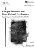 Bilingual discourse and cross-cultural fertilisation: Sansk rit and Tamil in Medieval India