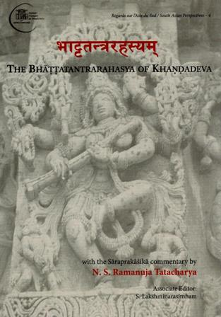 The Bhattatantrarahasya of Khandadeva, with the Saraprakasika commentary by N.S. Ramanuja Tatacharya, asso. ed: S. Lakshminarasimham