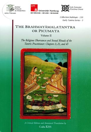 The Brahmayamalatantra or Picumata, Vol.II: the religious observances and sexual rituals of the tantric practitioner: chapters 3, 21, and 45, a critical edn. and annotated tr. by Csaba