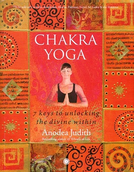 Chakra yoga: 7 keys to unlocking the divine within