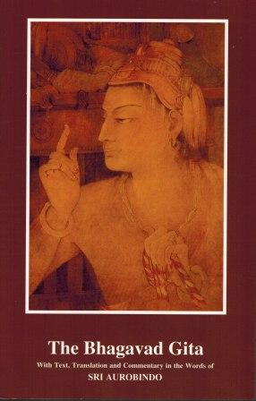 The Bhagavad Gita: with text, tr. and comm. in the words of Sri  Aurobindo, ed. by Parmeshwari Prasad Khetan