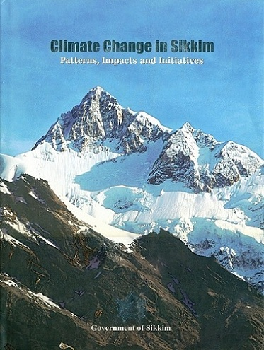 Climate change in Sikkim: patterns, impacts and initiatives, ed. by M.L. Arrawatia et al