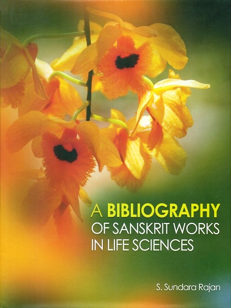 A bibliography of Sanskrit works in life sciences, rev. ed.