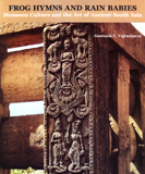 Frog hymns and rain babies: monsoon culture and the art of ancient South Asia, with a foreword by Pratapaditya Pal