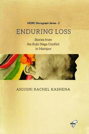 Enduring loss: stories from the Kuki-Naga conflict in Manipur