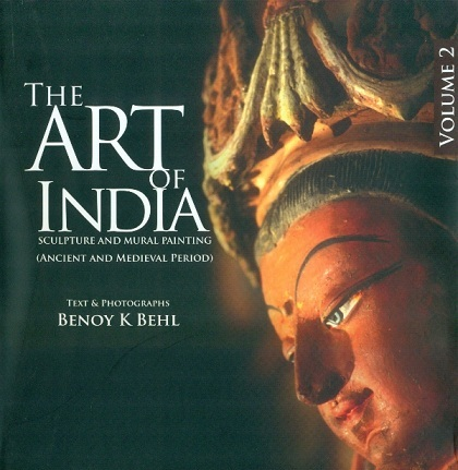 The art of India: sculpture and mural painting (ancient and medieval period), 2 vols., text & photographs by Benoy K. Behl, ed. by Vijaya Sankar