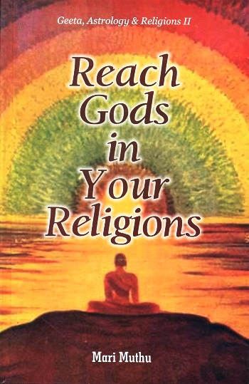 Reach gods in your religions (Geeta, astrology & Religions II)