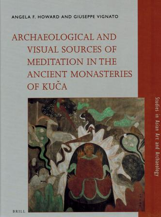 Archaeological and visual sources of meditation in the ancient monasteries of Kuca, series editor, Jan Fontein