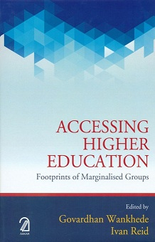 Accessing higher education: footprints of marginalised groups, ed. by Govardhan Wankhede et al.
