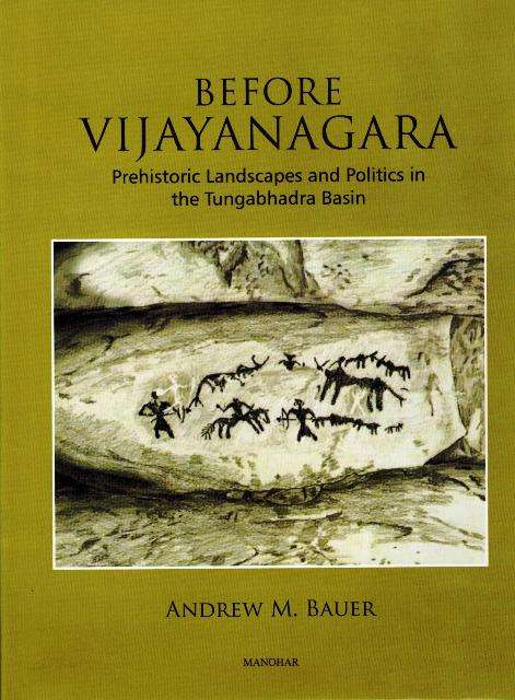 Before Vijayanagara: prehistoric landscape and politics in the Tungabhadra Basin