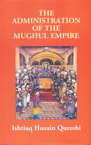 The administration of the Mughal empire