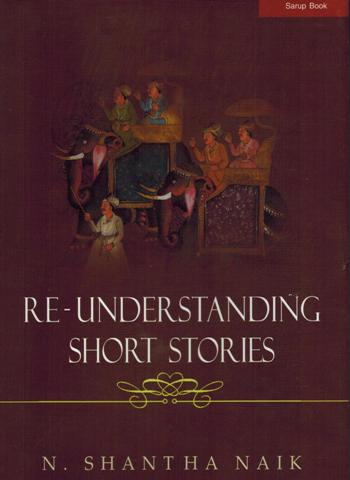 Re-understanding short stories, ed. by N. Shantha Naik
