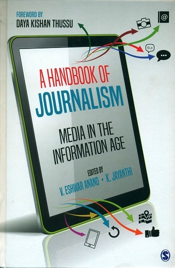 A handbook of journalism: media in the information age, ed. by V. Eshwar Anand et al., foreword by Daya Kishan Thussu