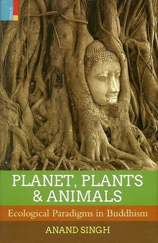 Planet, plant & animals: ecological paradigms in Buddhism