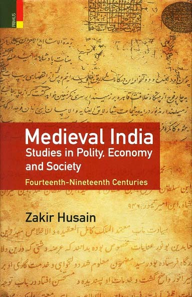Medieval India: studies in polity, economy and society, fourteenth-nineteenth centuries