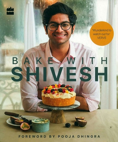 Bake with Shivesh, foreword by Pooja Dhingra