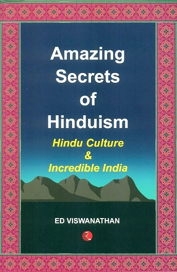 Amazing secrets of Hinduism: Hindu culture & incredible India