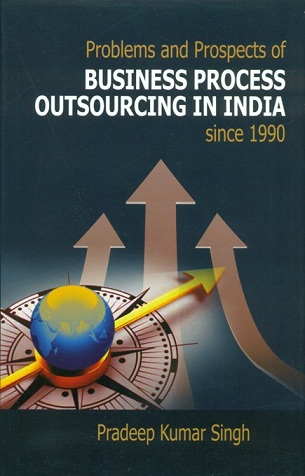 Problems and prospects of business process outsourcing in India since 1990