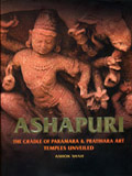 Ashapuri: the cradle of Paramara & Pratihara art, temples unveiled
