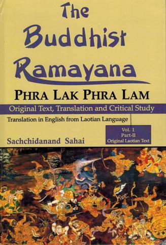 The Buddhist Ramayana: Phra Lak Phra Lam, 2 vols. in 4 parts, original text, tr. and critical study, in English from Laotian language