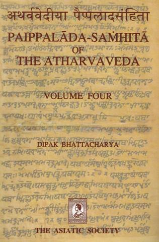 The Paippalada-Samhita of the Atharvaveda critically edited from palmleaf manuscripts ed. in the Oriya script discovered by  Durgamohan Bhattacharya and one Sarada manuscript, Vol....