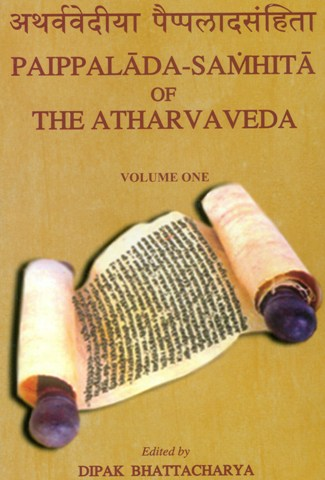 The Paippalada-samhita of the Atharvaveda: critically edited     from palmleaf manuscripts in the Oriya script discovered by Durgamohan Bhattacharyya and one Sarada manuscript by...