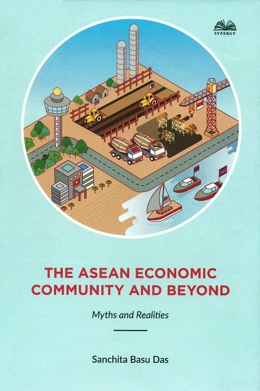 The ASEAN economic community and beyond: myths and realities