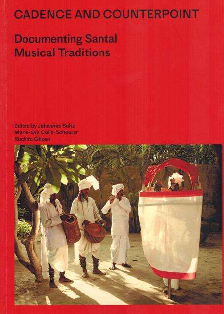 Cadence and counterpoint: documenting Santal musical traditions, ed. by Johannes Beltz et al