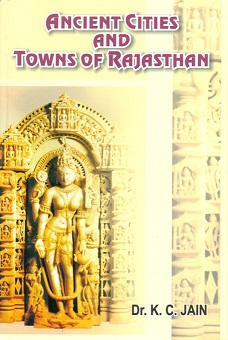 Ancient cities and towns of Rajasthan: a study of culture and civilization, 3rd ed.