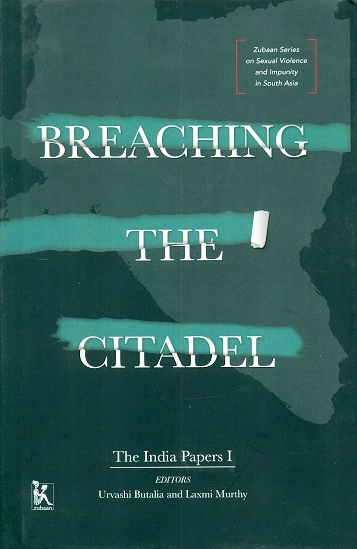 Breaching the Citadel: the India Papers 1, ed. by Urvashi Butalia et al.