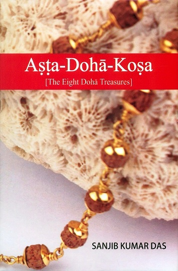 Asta-doha-kosa [the eight doha treasures], tr. & ed. by Sanjib Kumar Das