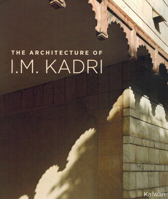 The architecture of I.M. Kadri, special photography by Rajesh Vora