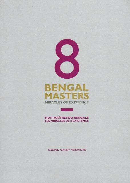 8 Bengal masters: miracles of existence (=Huit Maitres Du Bengale les miracles de l' existence)