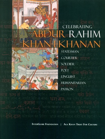 Celebrating Abdur Rahim Khan-i-Khanan, ed. & designed by Shakeel Hossain, Co-ed. by Deepti Ray, with 93 illustrations and music CD