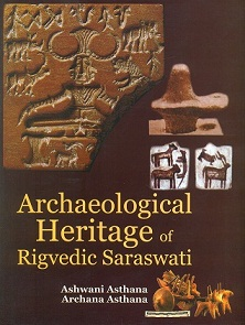 Archaeological heritage of Rigvedic Saraswati