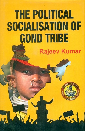The political socialisation of Gond tribe