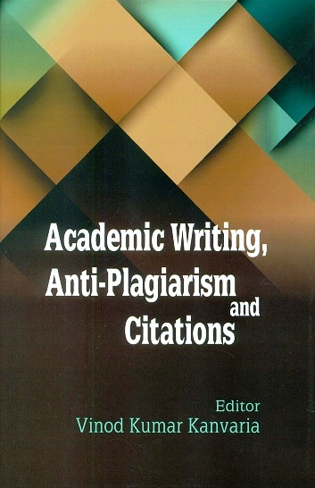 Academic writing, anti-plagiarism and citations, ed. by Vinod Kumar Kanvaria