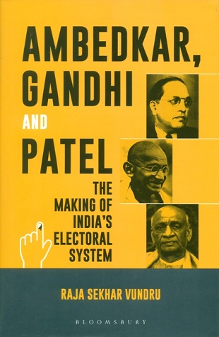 Ambedkar, Gandhi and Patel: the making of India