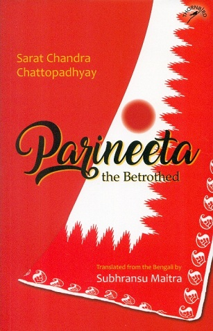 Parineeta: the betrothed, tr. from the Bengali by Subhransu  Maitra