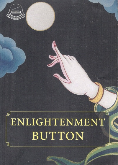 Enlightenment button: 100 reflexions to help you hit the buzz, summary of a 5 days teaching and 6 months meetings with Geshe Lhakdor La