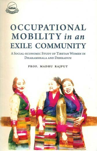 Occupational mobility in an exile community: a social-economic study of Tibetan women in Dharamshala and Dehradun