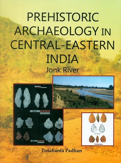 Prehistoric archaeology in Central-Eastern India: Jonk River