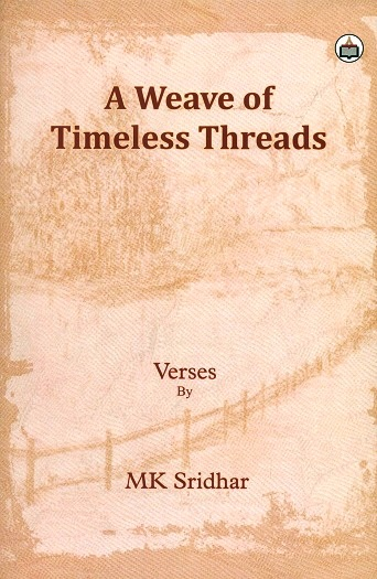 A weave of timeless threads, verses by M.K. Sridhar