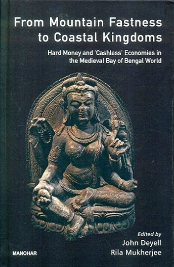 From mountain fastness to coastal kingdoms: hard money and