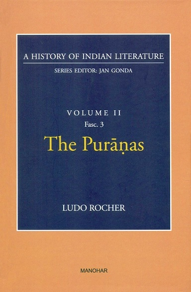 A history of Indian literature, Vol.II, Fasc 3: The Puranas, by Ludo Rocher, Series ed. by Jan Gonda