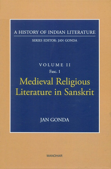 A history of Indian literature, Vol.II, Fasc 1: Medieval religious literature in Sanskrit, by Jan Gonda
