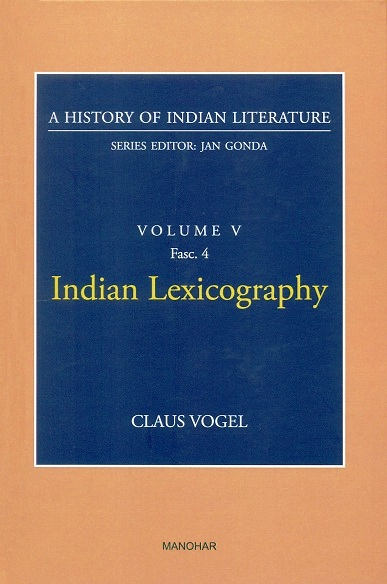 A history of Indian literature, Vol.V, Fasc 4: Indian lexicography, by Claus Vogel, Series ed. by Jan Gonda