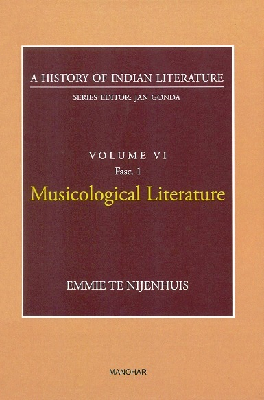 A history of Indian literature, Vol.VI, Fasc 1: Musicological  literature, by Emmie Te Nijenhuis, Series ed. by Jan Gonda