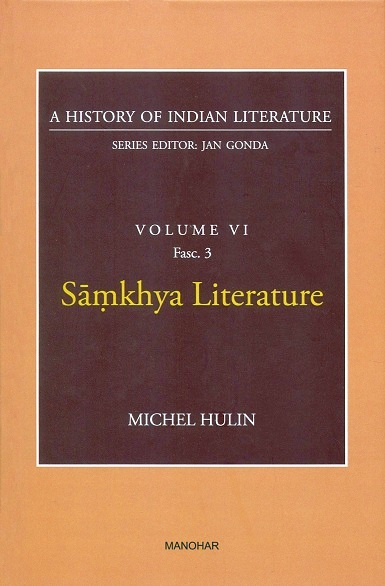 A history of Indian literature, Vol.VI, Fasc 3: Samkhya literature, by Michel Hulin, Series ed. by Jan Gonda